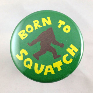 Born to squatch button 700 legacy square thumb