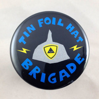 Tin foil hat brigade button 700 legacy square thumb
