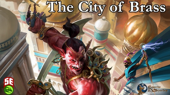 Project Updates for City of Brass: Epic Adventure for 5e and