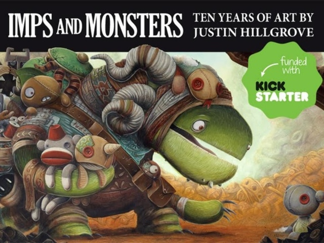 Imps and Monsters - Ten Years of Art by Justin Hillgrove